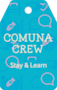 Comuna Crew Stay & Learn