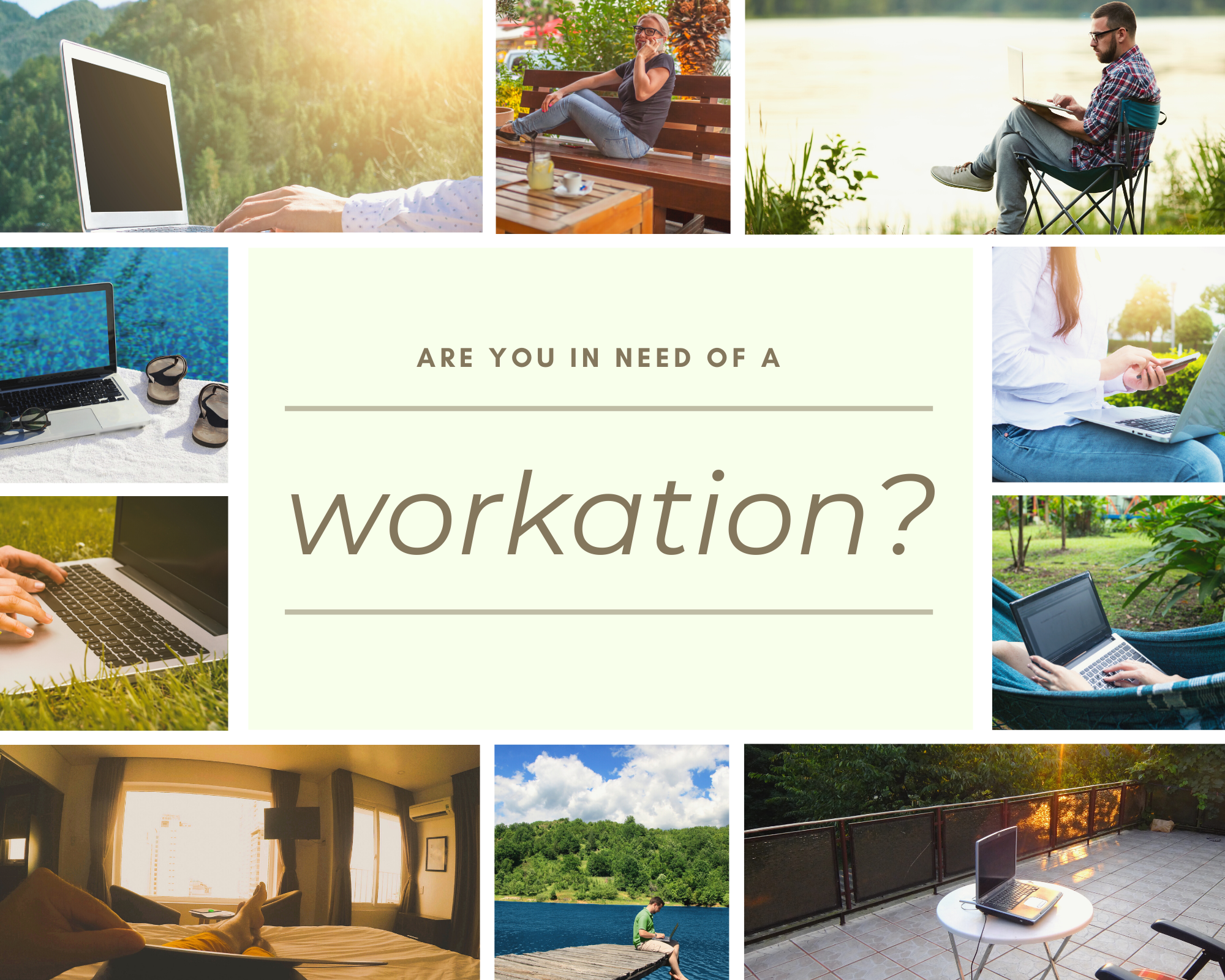 Are You In Need Of A Workation?