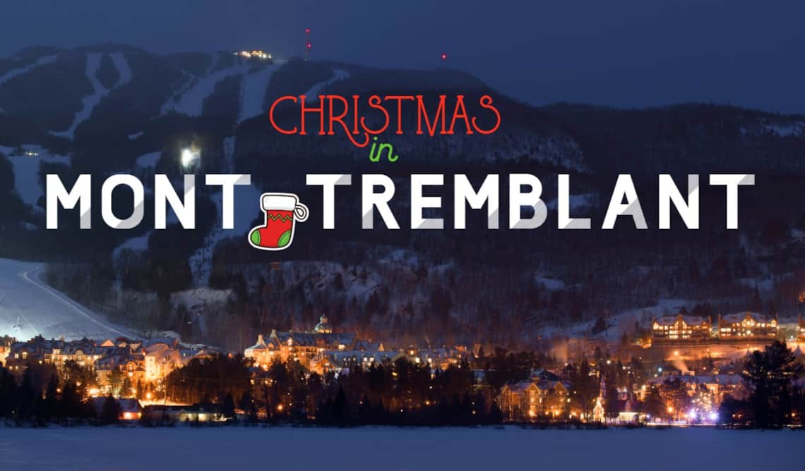 Tremblant Rental Christmas 2020 Christmas in Mont Tremblant: Holiday Season Events & Activities