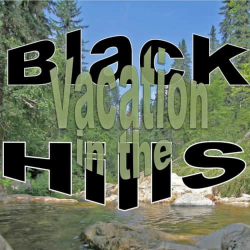 Vacation in the Black Hills